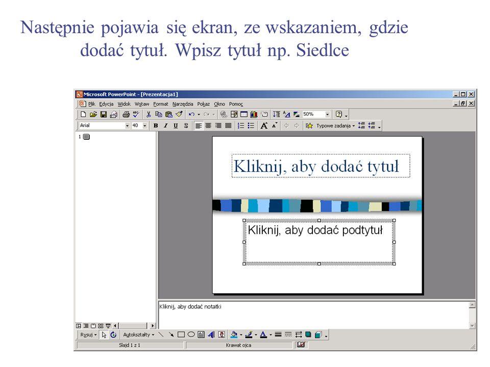 Następnie pojawia się ekran, ze wskazaniem, gdzie dodać tytuł