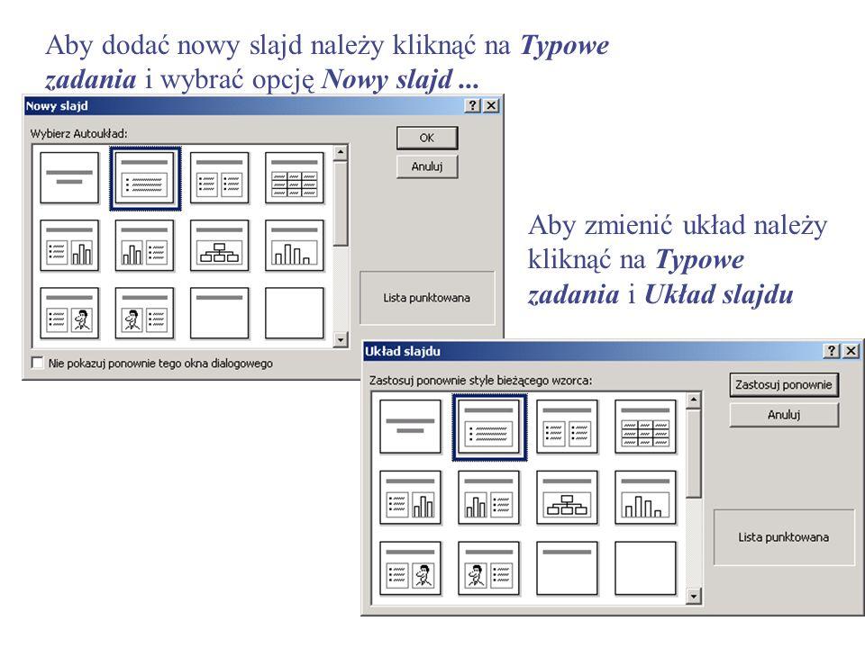 Aby dodać nowy slajd należy kliknąć na Typowe zadania i wybrać opcję Nowy slajd ...
