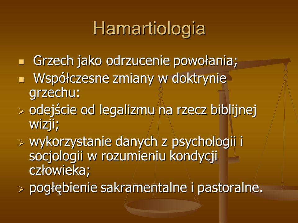 Hamartiologia Grzech jako odrzucenie powołania;