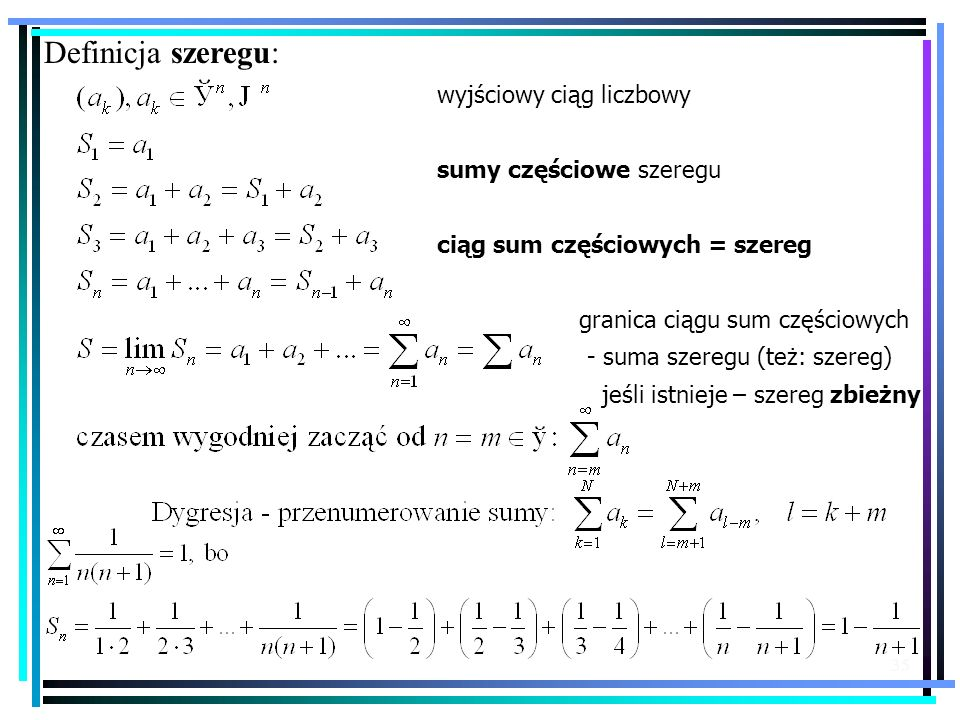 Definicja szeregu: wyjściowy ciąg liczbowy sumy częściowe szeregu