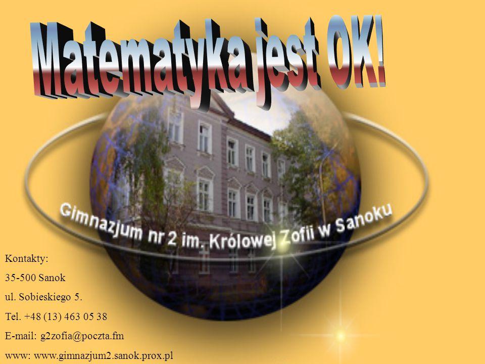 Matematyka jest OK! Kontakty: 35-500 Sanok ul. Sobieskiego 5.