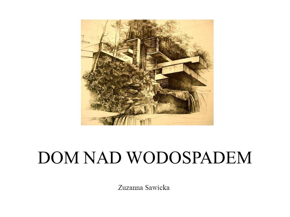DOM NAD WODOSPADEM Zuzanna Sawicka