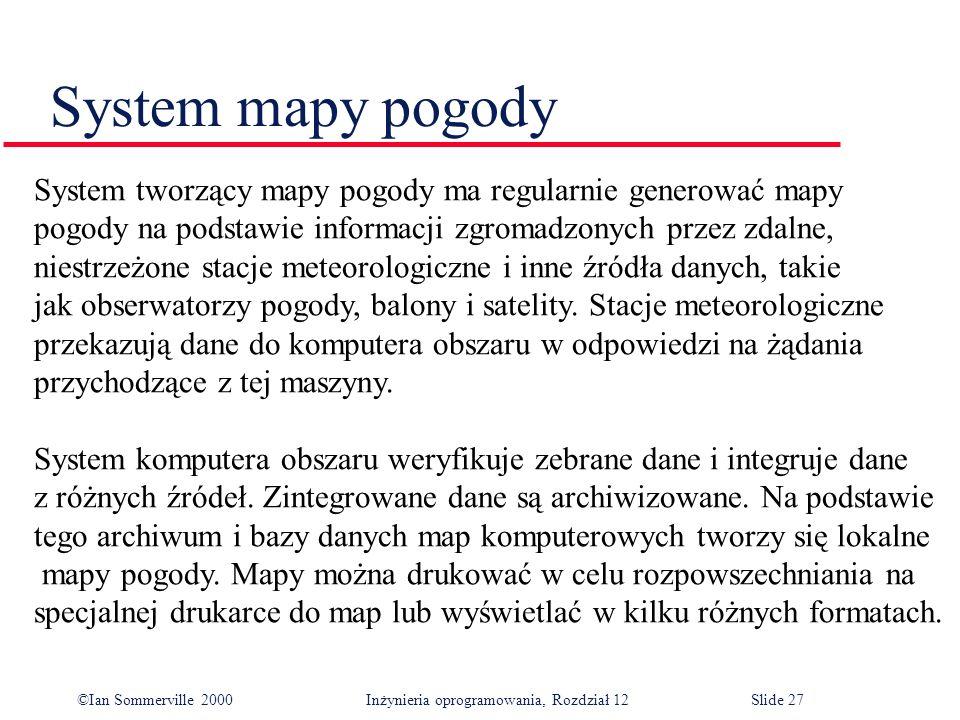 System mapy pogody System tworzący mapy pogody ma regularnie generować mapy. pogody na podstawie informacji zgromadzonych przez zdalne,