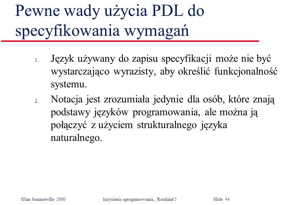 Pewne wady użycia PDL do specyfikowania wymagań