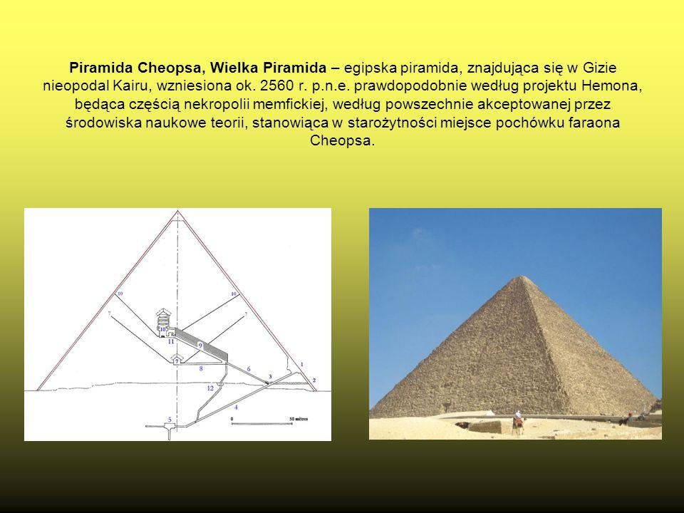 Piramida Cheopsa, Wielka Piramida – egipska piramida, znajdująca się w Gizie nieopodal Kairu, wzniesiona ok.