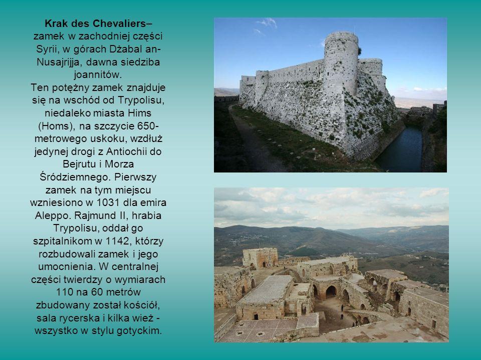 Krak des Chevaliers– zamek w zachodniej części Syrii, w górach Dżabal an-Nusajrijja, dawna siedziba joannitów.
