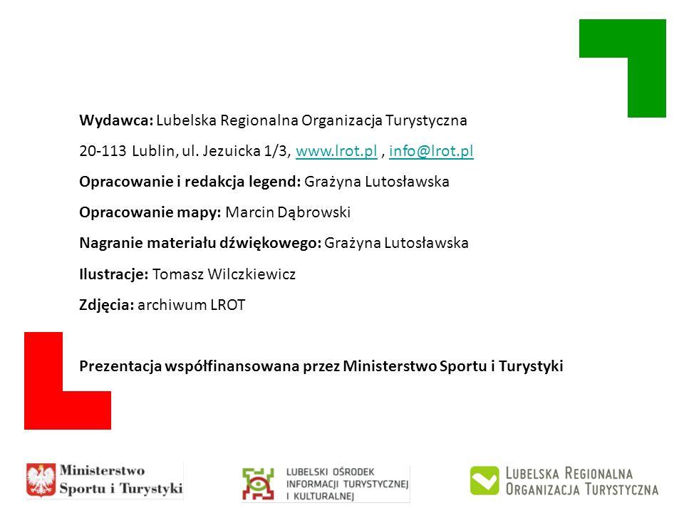 Wydawca: Lubelska Regionalna Organizacja Turystyczna