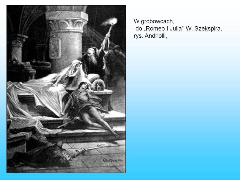 """W grobowcach, do """"Romeo i Julia W. Szekspira, rys. Andriolli,"""