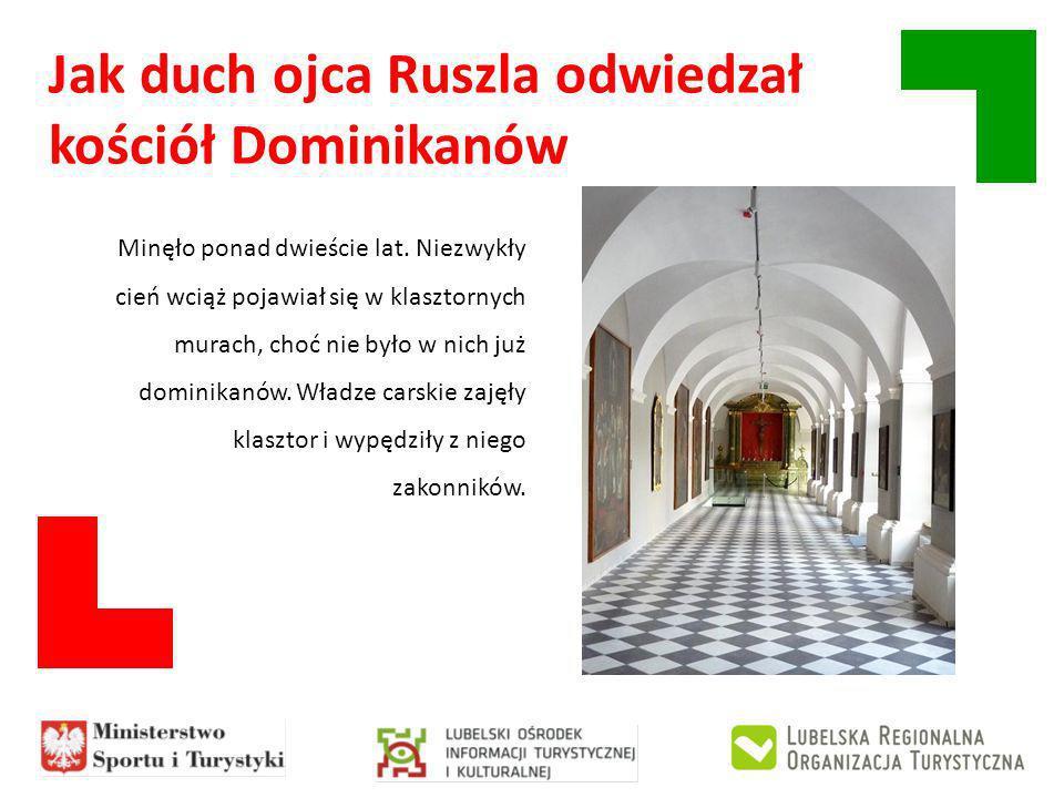 Jak duch ojca Ruszla odwiedzał kościół Dominikanów
