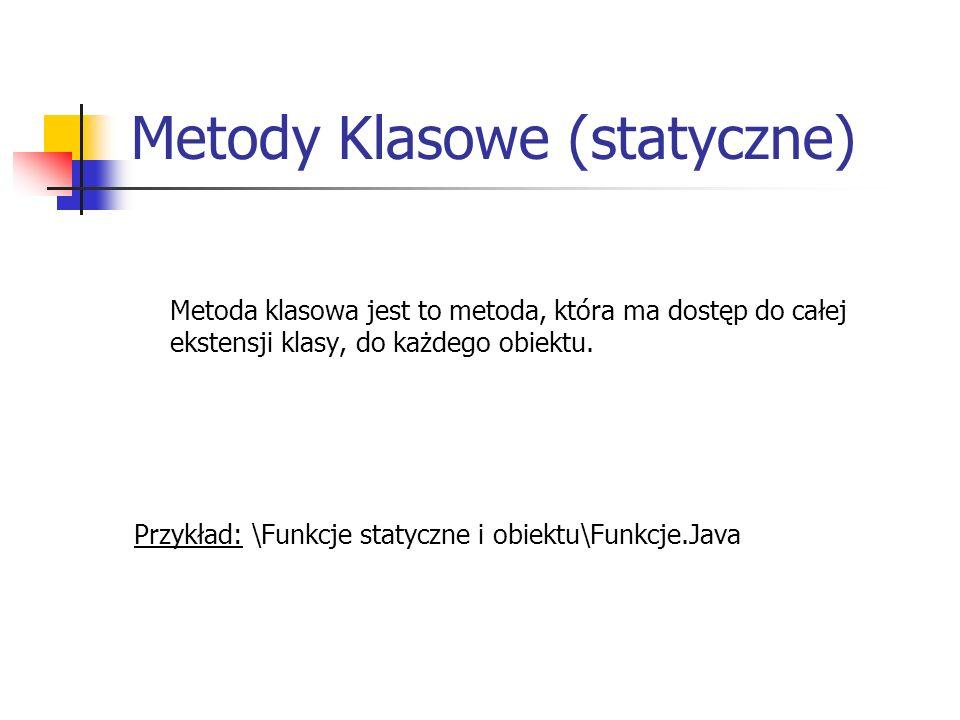 Metody Klasowe (statyczne)