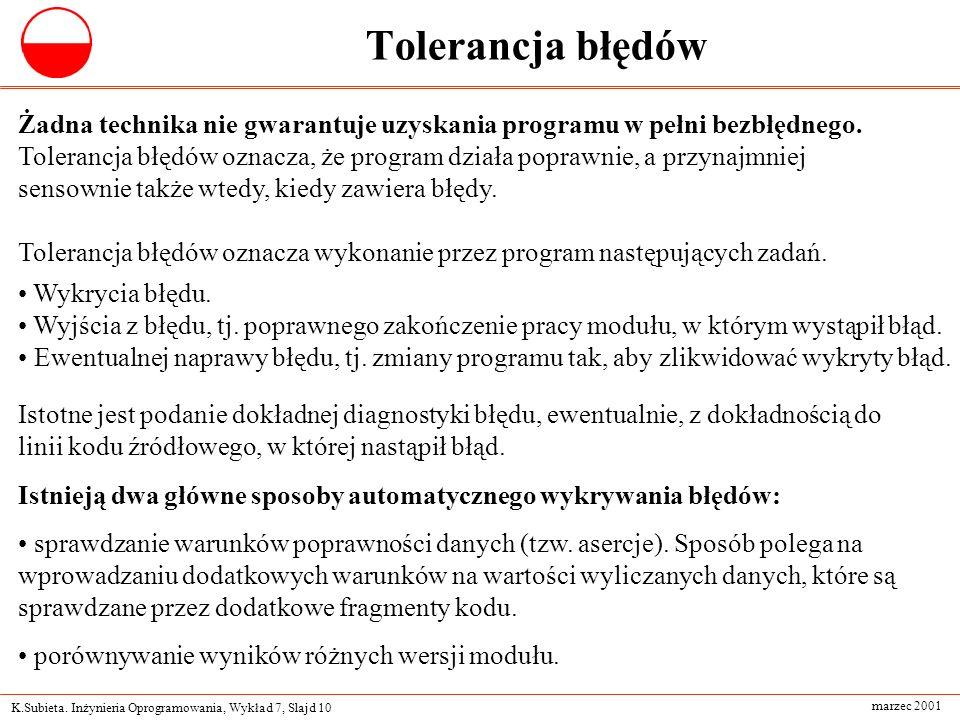 Tolerancja błędów Żadna technika nie gwarantuje uzyskania programu w pełni bezbłędnego.