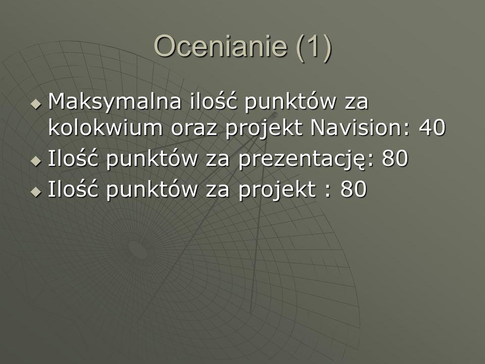 Ocenianie (1) Maksymalna ilość punktów za kolokwium oraz projekt Navision: 40. Ilość punktów za prezentację: 80.