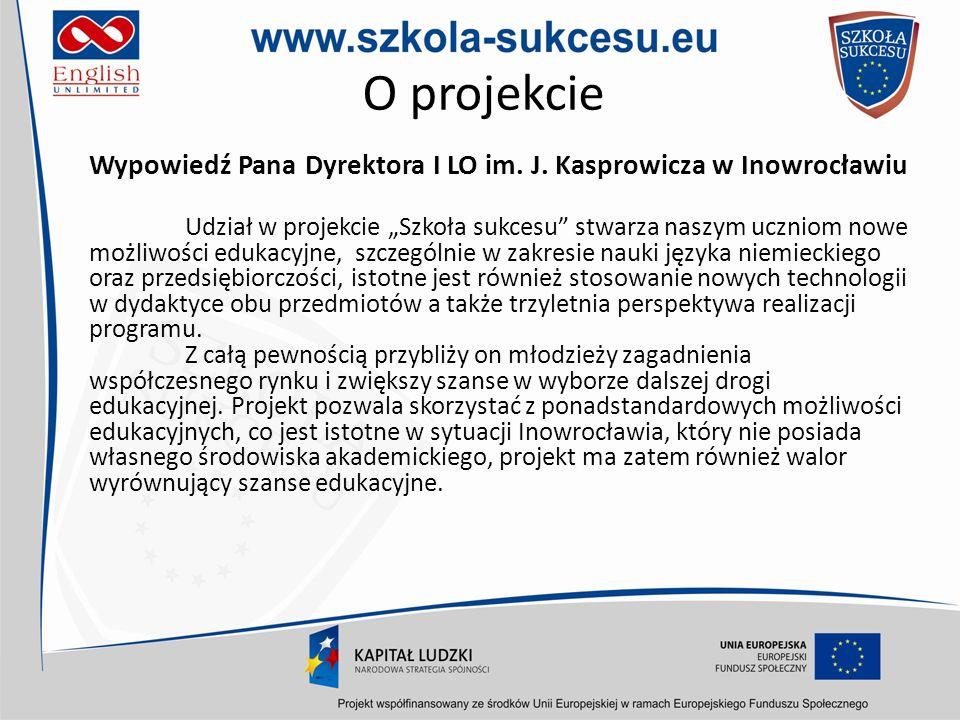 O projekcieWypowiedź Pana Dyrektora I LO im. J. Kasprowicza w Inowrocławiu.