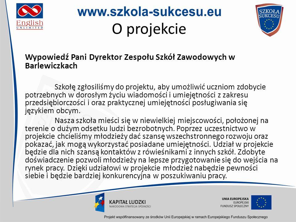 O projekcie Wypowiedź Pani Dyrektor Zespołu Szkół Zawodowych w Barlewiczkach.