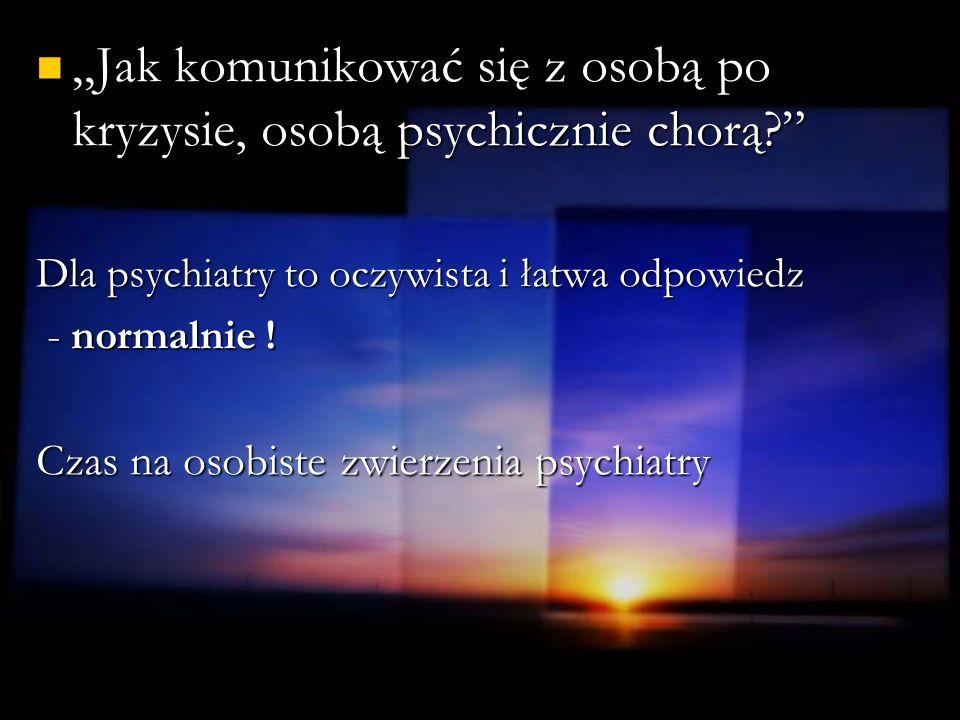 """""""Jak komunikować się z osobą po kryzysie, osobą psychicznie chorą"""