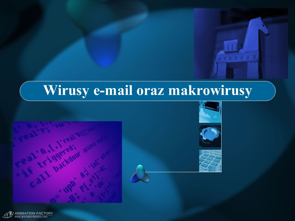 Wirusy e-mail oraz makrowirusy