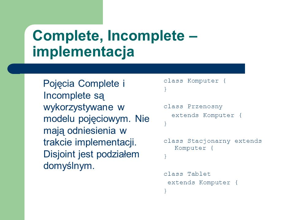 Complete, Incomplete – implementacja