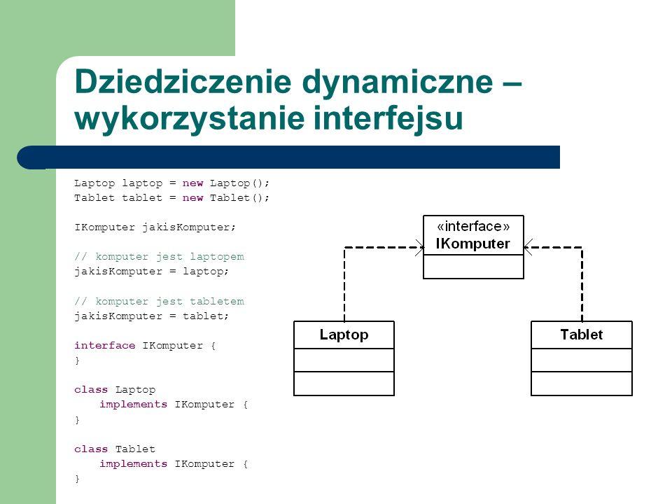 Dziedziczenie dynamiczne – wykorzystanie interfejsu