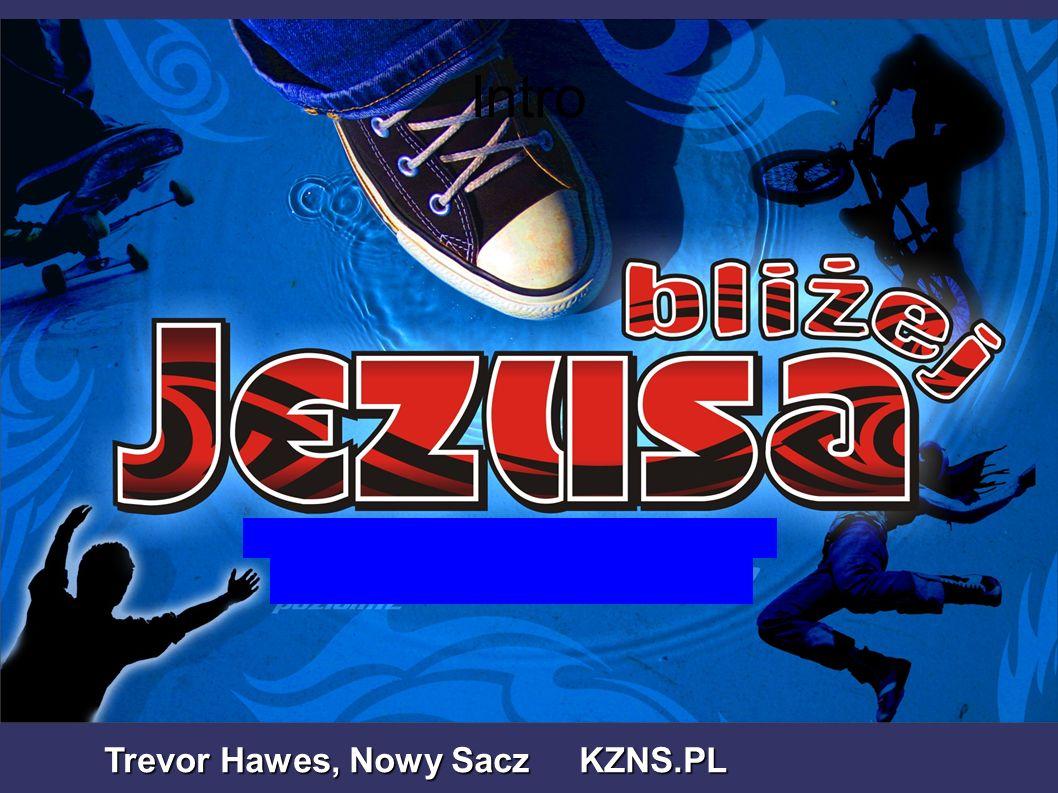 Intro Trevor Hawes, Nowy Sacz KZNS.PL