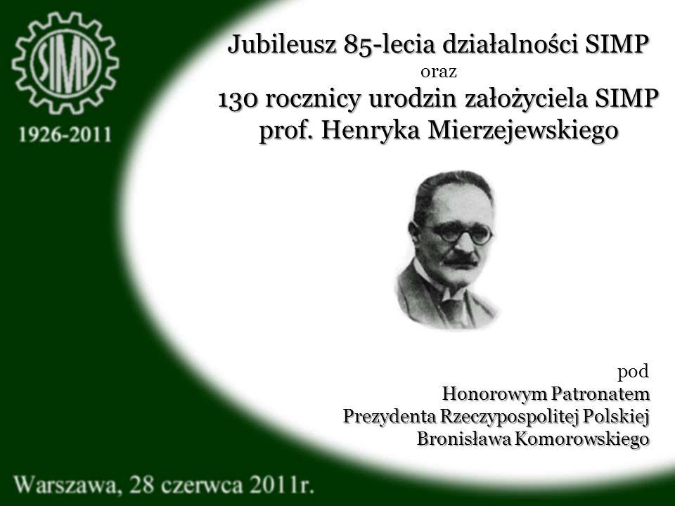 Jubileusz 85-lecia działalności SIMP oraz 130 rocznicy urodzin założyciela SIMP prof. Henryka Mierzejewskiego