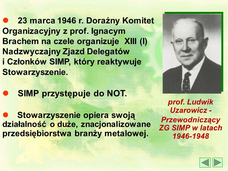 prof. Ludwik Uzarowicz - Przewodniczący ZG SIMP w latach 1946-1948