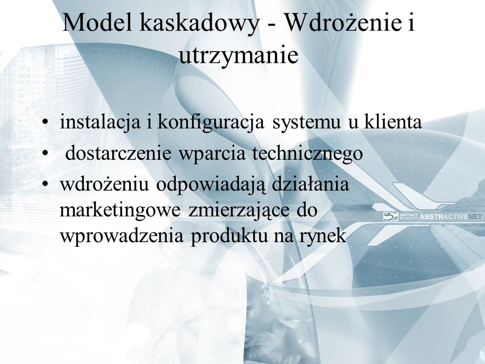 Model kaskadowy - Wdrożenie i utrzymanie