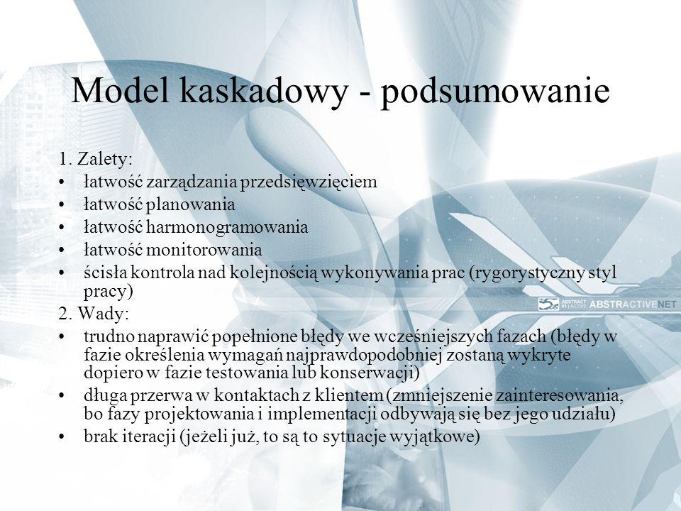 Model kaskadowy - podsumowanie