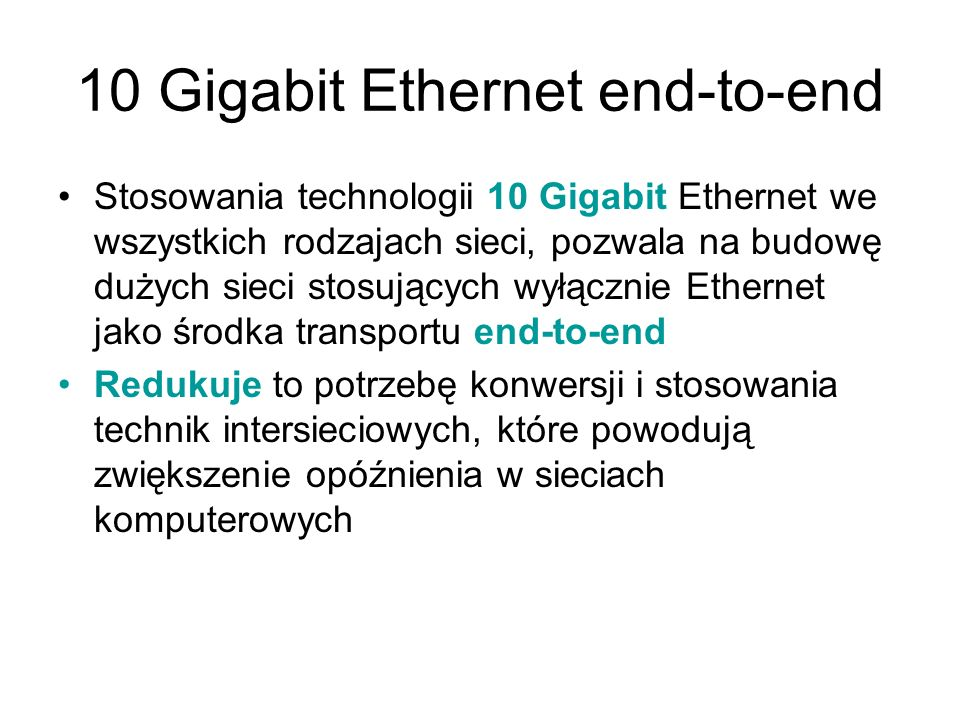 10 Gigabit Ethernet end-to-end