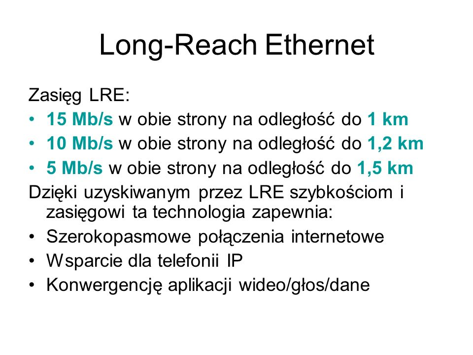 Long-Reach Ethernet Zasięg LRE: