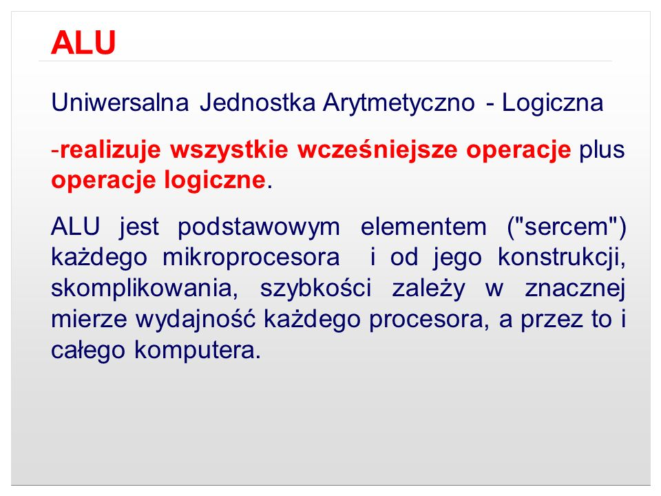 ALU Uniwersalna Jednostka Arytmetyczno - Logiczna