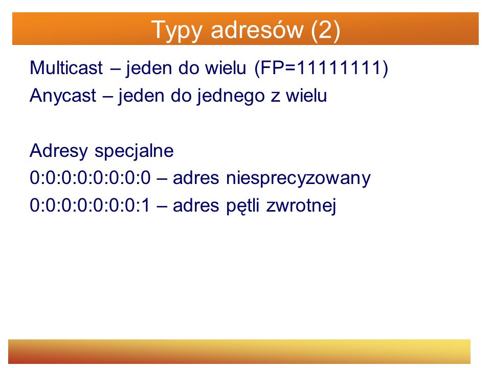 Typy adresów (2) Multicast – jeden do wielu (FP=11111111)