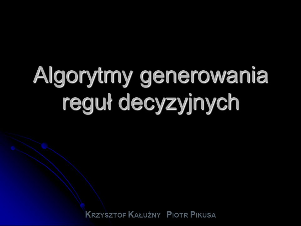 Algorytmy generowania reguł decyzyjnych