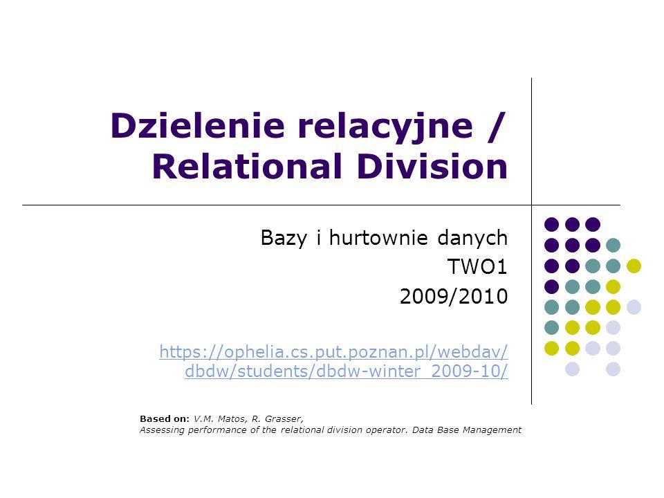 Dzielenie relacyjne / Relational Division