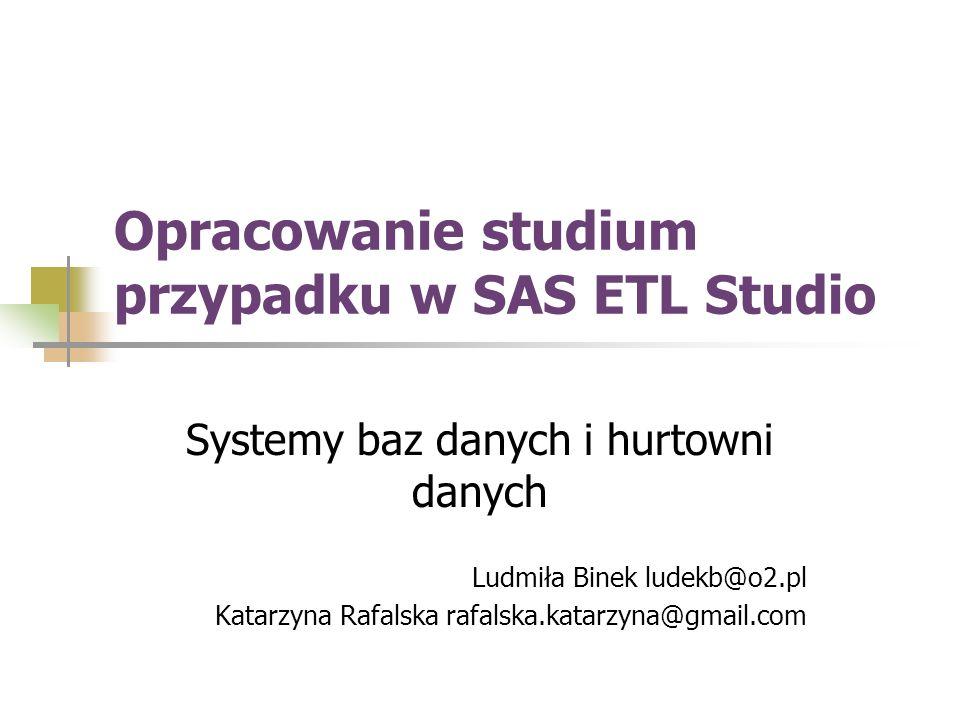 Opracowanie studium przypadku w SAS ETL Studio