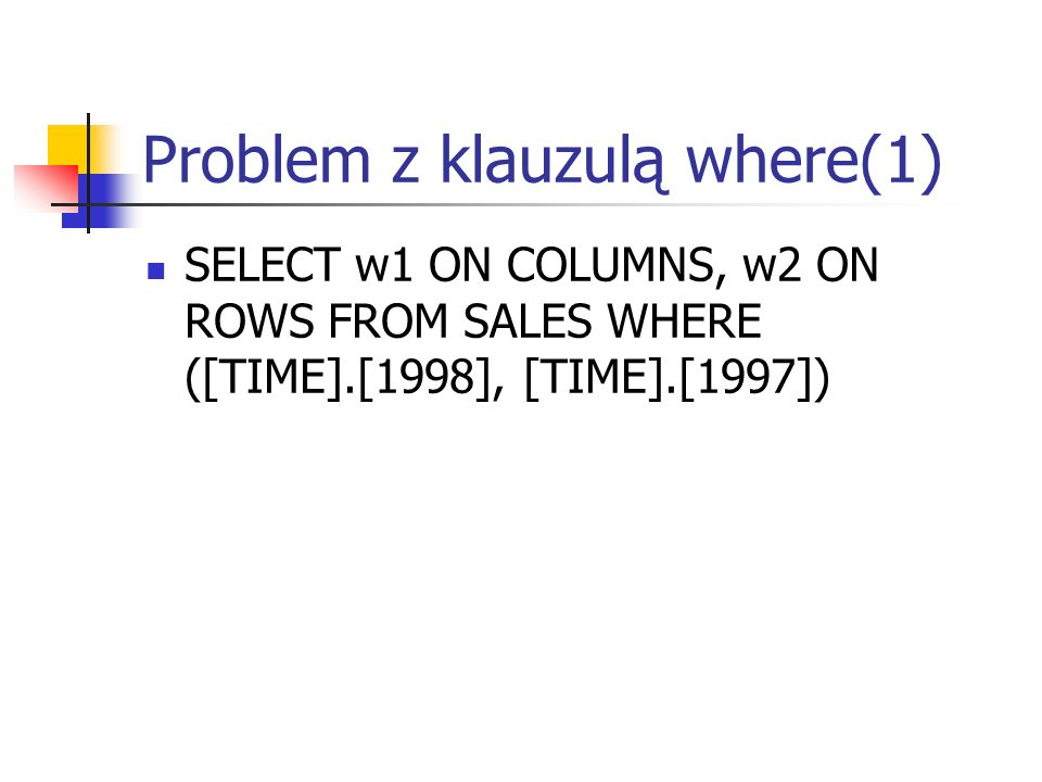 Problem z klauzulą where(1)