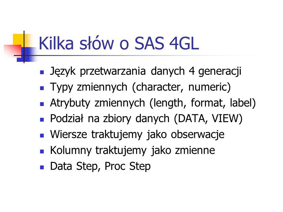 Kilka słów o SAS 4GL Język przetwarzania danych 4 generacji