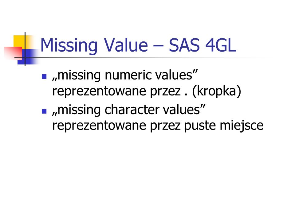 "Missing Value – SAS 4GL ""missing numeric values reprezentowane przez ."