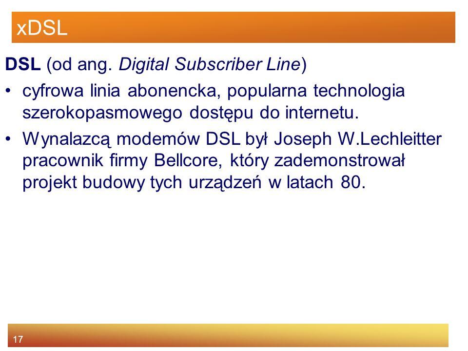 xDSL DSL (od ang. Digital Subscriber Line)
