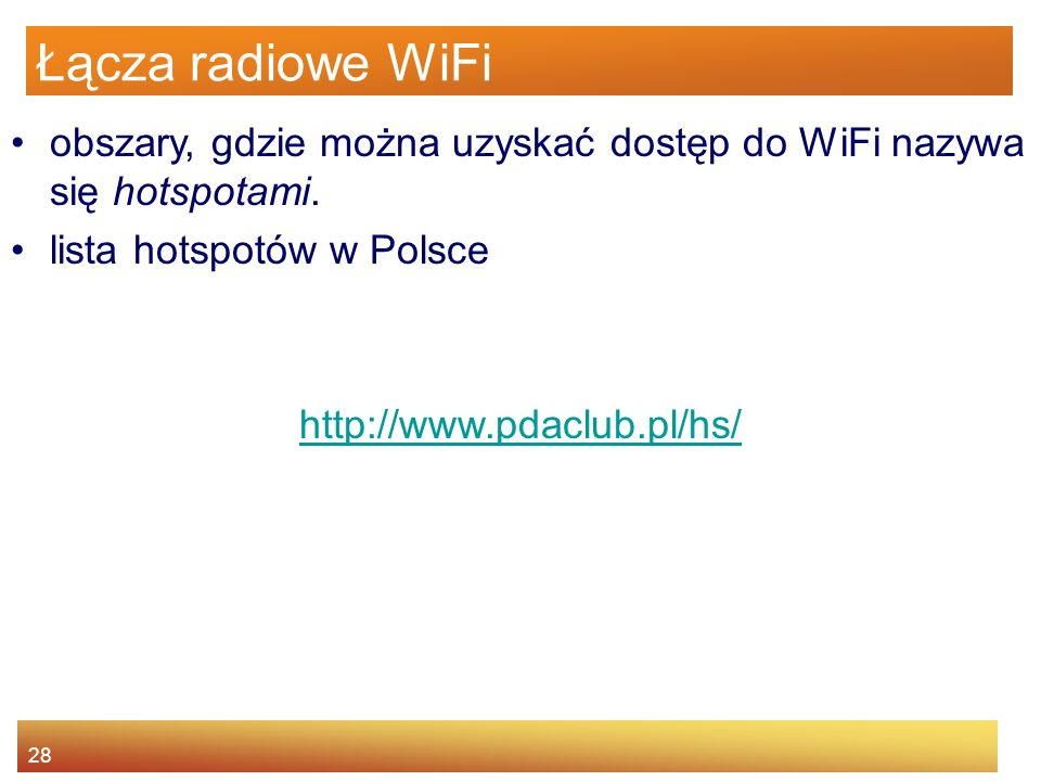 Łącza radiowe WiFi obszary, gdzie można uzyskać dostęp do WiFi nazywa się hotspotami. lista hotspotów w Polsce.