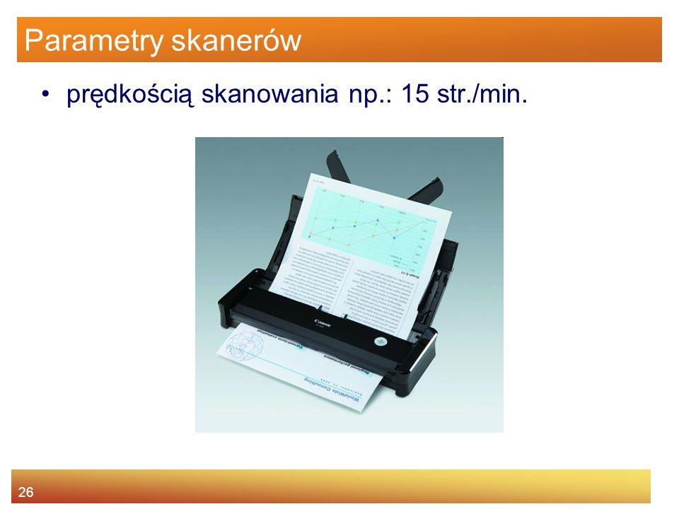 Parametry skanerów prędkością skanowania np.: 15 str./min.