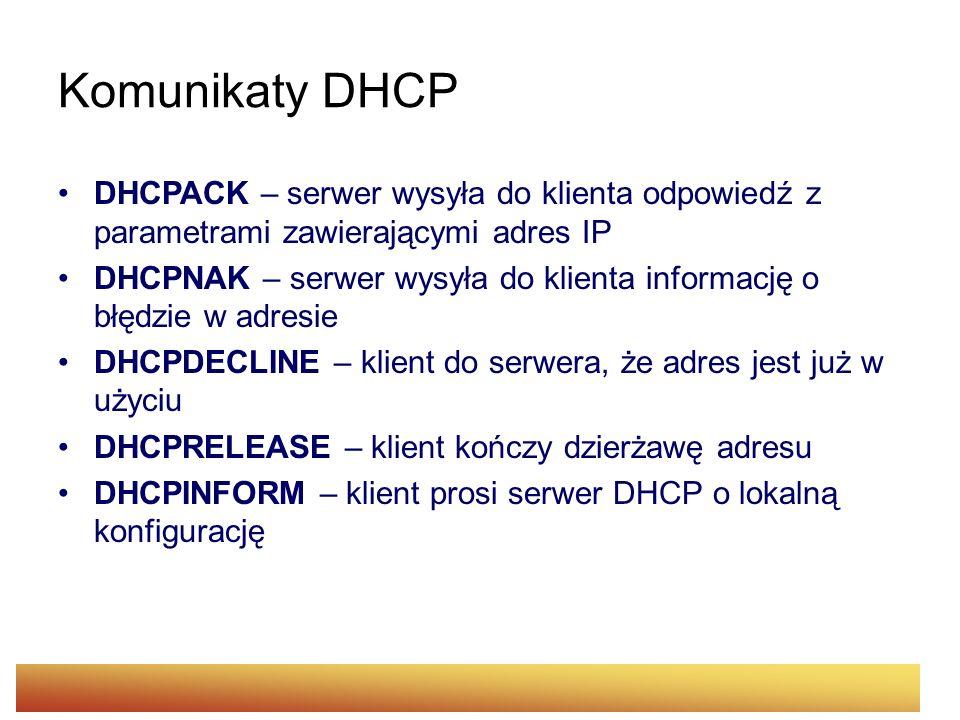 Komunikaty DHCPDHCPACK – serwer wysyła do klienta odpowiedź z parametrami zawierającymi adres IP.