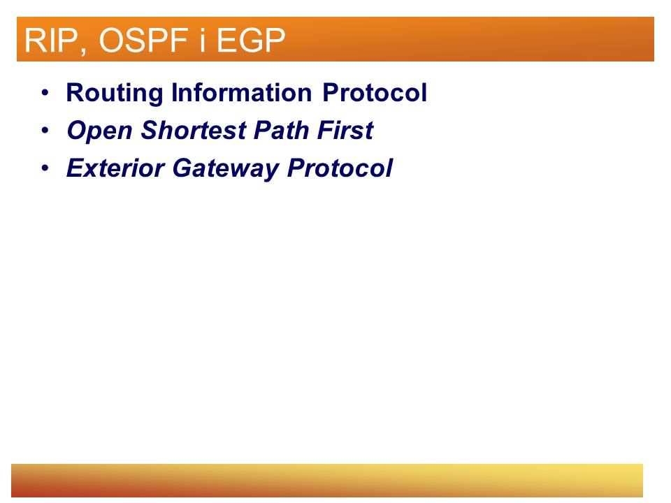RIP, OSPF i EGP Routing Information Protocol Open Shortest Path First