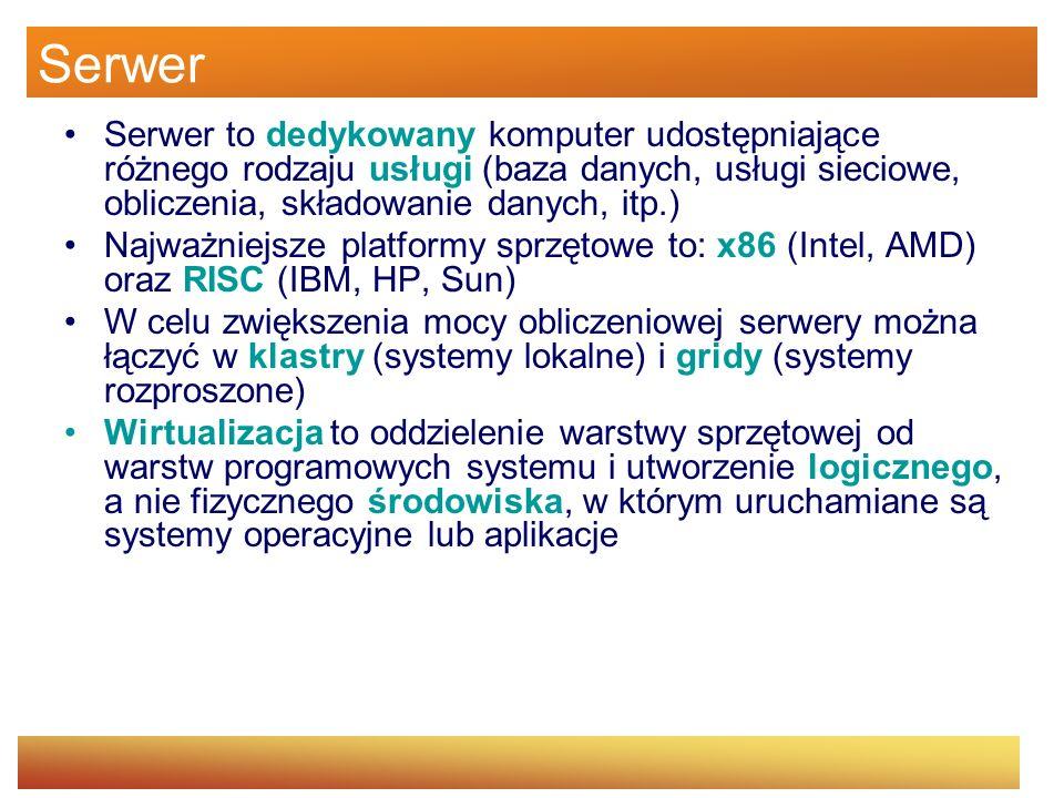 SerwerSerwer to dedykowany komputer udostępniające różnego rodzaju usługi (baza danych, usługi sieciowe, obliczenia, składowanie danych, itp.)