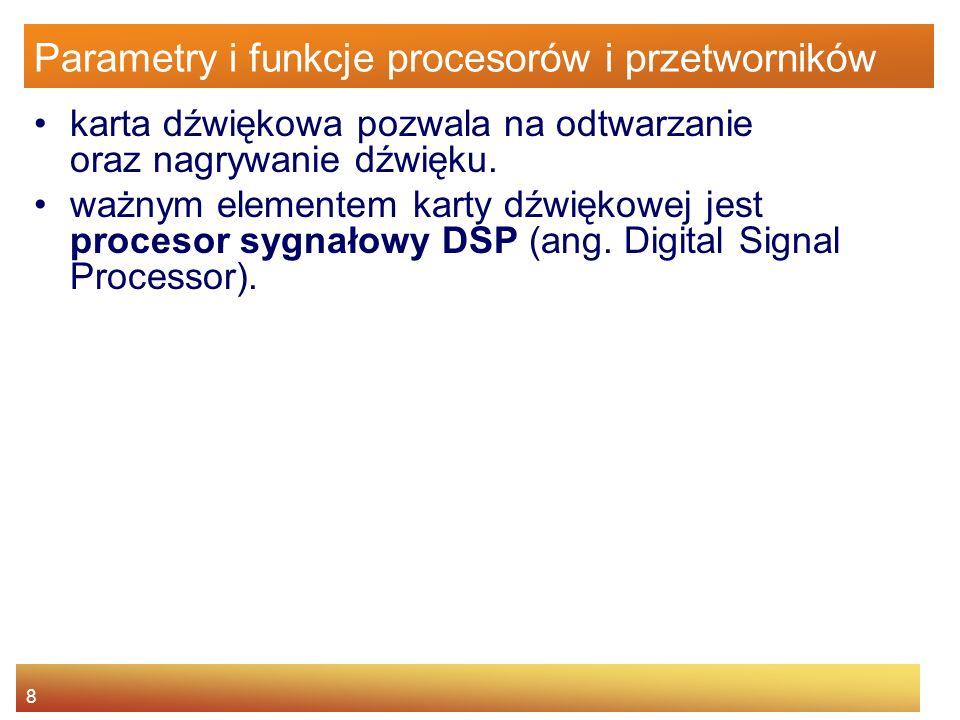 Parametry i funkcje procesorów i przetworników