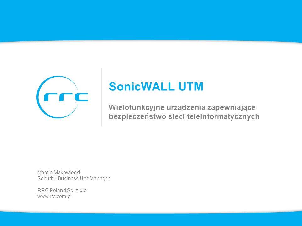SonicWALL UTM Wielofunkcyjne urządzenia zapewniające bezpieczeństwo sieci teleinformatycznych. Marcin Makowiecki.