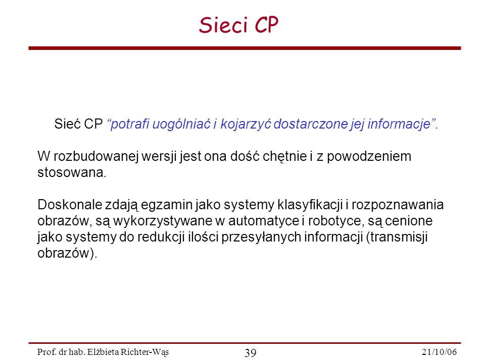Sieć CP potrafi uogólniać i kojarzyć dostarczone jej informacje .