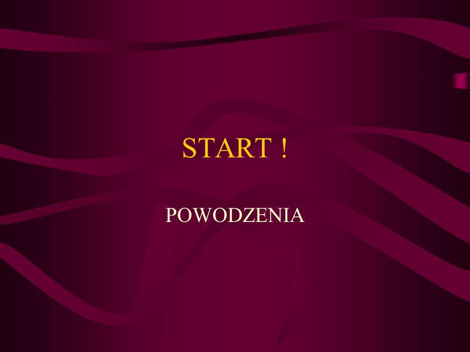 START ! POWODZENIA