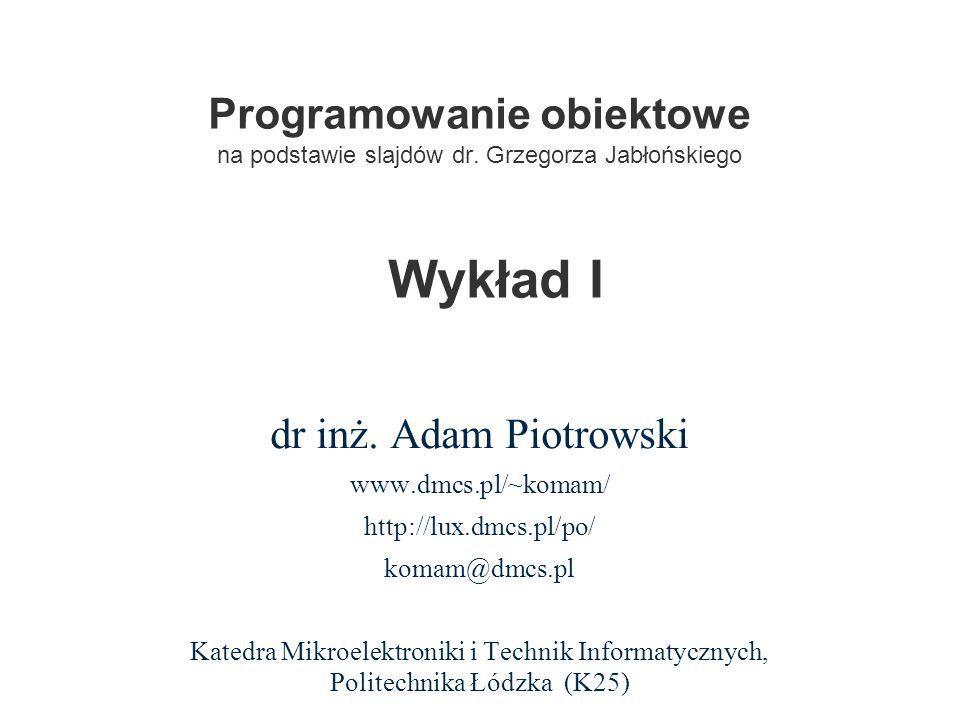 Programowanie obiektowe na podstawie slajdów dr. Grzegorza Jabłońskiego
