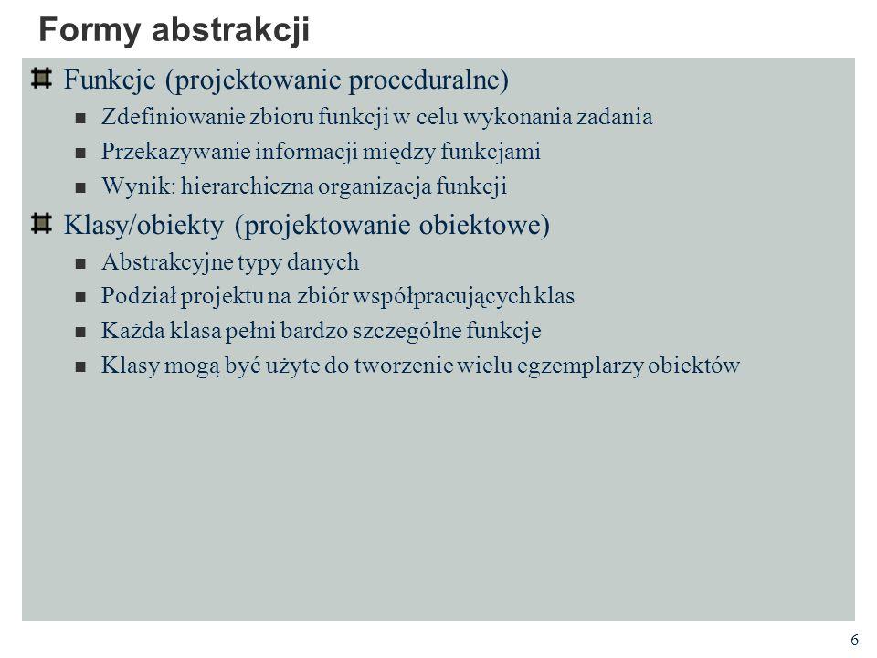 Formy abstrakcji Funkcje (projektowanie proceduralne)
