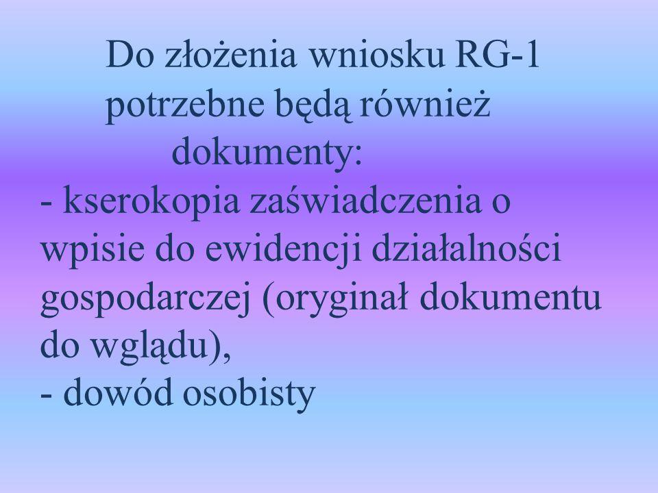 Do złożenia wniosku RG-1. potrzebne będą również